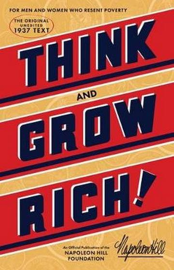 Image for Think and Grow Rich : The Original Unedited 1937 Text