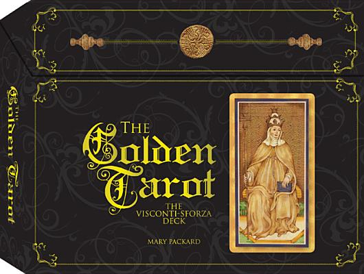 Image for The Golden Tarot: The Visconti-Sforza Deck
