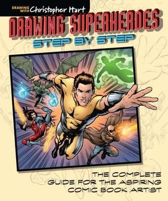 Image for Drawing Superheroes Step by Step : The Complete Guide for the Aspiring Comic Book Artist