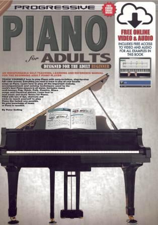 Image for Progressive Piano for Adults Book : Designed for the Adult Beginner [Includes free online Video and Audio access]