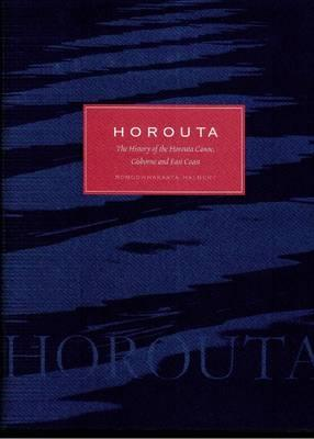 Image for Horouta: The History of the Horouta Canoe, Gisborne and East Coast