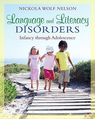 Image for Language and Literacy Disorders: Infancy through Adolescence [used book]