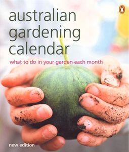 Image for Australian Gardening Calendar [Second Edition] What to do in your garden each month
