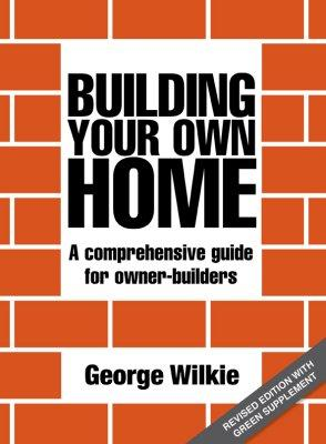 Image for Building Your Own Home, Revised Edition: A comprehensive guide for owner-builders