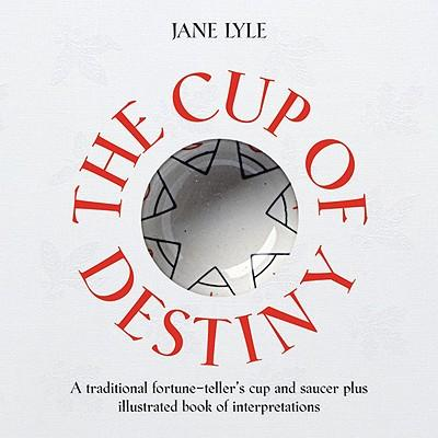 Image for The Cup of Destiny: A traditional fortune-teller's cup and saucer plus illustrated book of interpretations