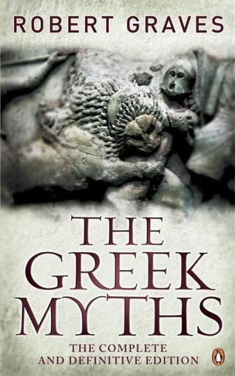 Image for The Greek Myths: The Complete and Definitive Edition