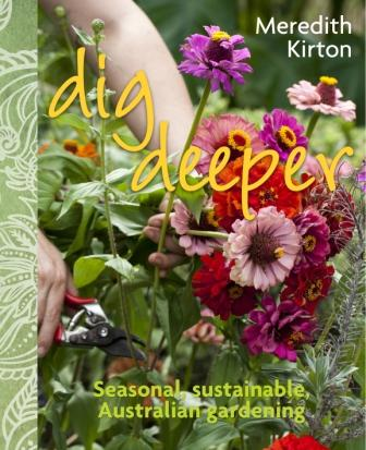 Image for Dig Deeper: Seasonal, Sustainable, Australian Gardening