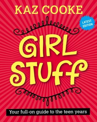 Image for Girl Stuff : Your full-on guide to the teen years [Second Edition]