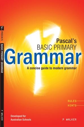 Image for Excel Handbooks - Pascal's Basic Primary Grammar Years 3–6 - A concise guide to modern grammar developed for Australian Students