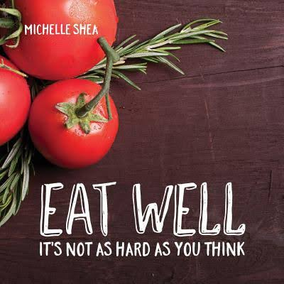 Image for Eat Well: It's Not as Hard as You Think