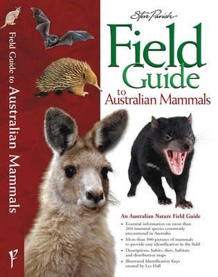 Image for Field Guide to Australian Mammals: An Australian Nature Field Guide