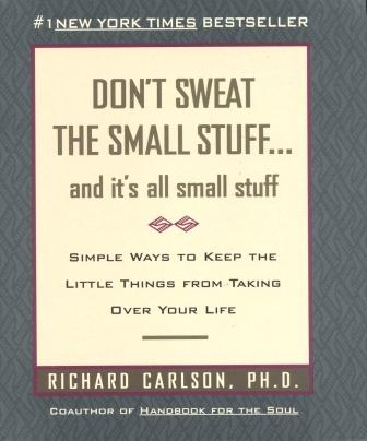 Image for Don't Sweat The Small Stuff ... and it's all small stuff