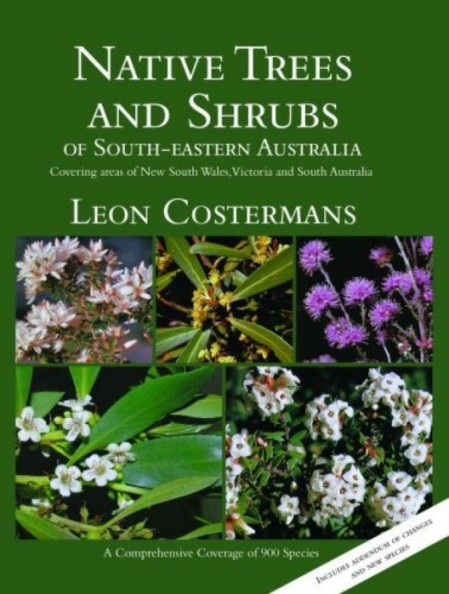 Image for Native Trees and Shrubs of South-eastern Australia: Covering areas of New South Wales, Victoria and South Australia