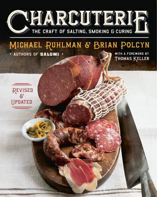Image for Charcuterie: The Craft of Salting, Smoking, and Curing - Revised and Updated