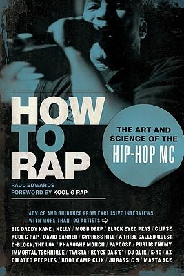 Image for How To Rap: The Art and Science of the Hip-Hop MC