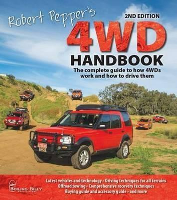 Image for Robert Pepper's 4WD Handbook 2nd Edition The Complete Guide to How 4WDs Work and How to Drive Them