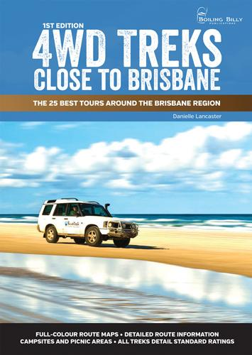 Image for 4WD Treks Close to Brisbane 1st Edition The 25 Best Tours Around the Brisbane Region