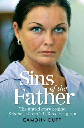 Image for Sins of the Father: The untold story behind Schapelle Corby's ill-fated drug run [used book][hard to get]
