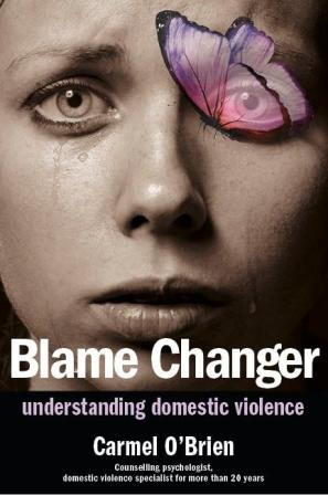 Image for Blame Changer: Understanding Domestic Violence *** Temporarily Out of Stock ***          
