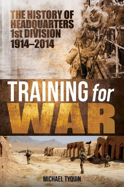Image for Training for War: The History of Headquarters 1st Division 1914-2014