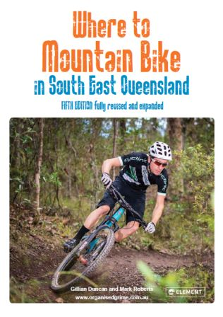 Image for Where to Mountain Bike in South East Queensland [Fifth Edition]