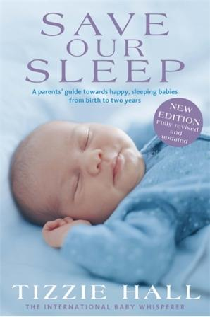 Image for Save Our Sleep [New Edition, Fully Revised and Updated] A Parents' Guide towards happy, sleeping babies from birth to two years