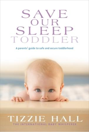Image for Save Our Sleep Toddler: A Parents' Guide to safe and secure toddlerhood